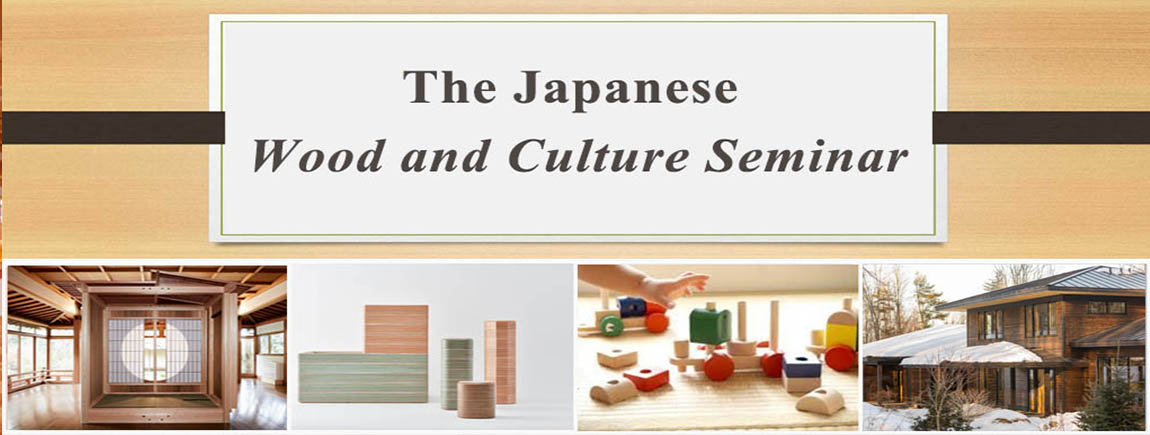 The Japanese Wood and Culture Seminar
